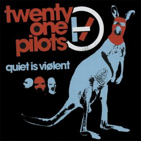 Twenty One Pilots – Quiet is Violent EP (2014)