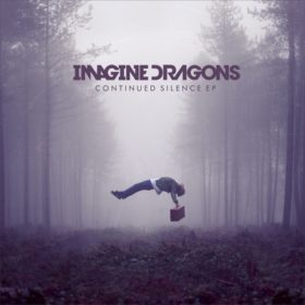 Imagine Dragons – Continued Silence EP (2012)