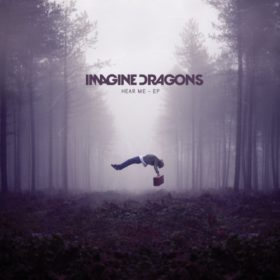 Imagine Dragons – Hear Me (2012)