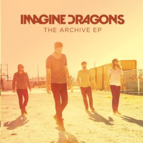 Imagine Dragons – The Archive EP (2013)