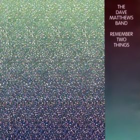 Dave Matthews Band – Remember Two Things (1993)
