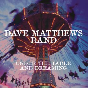 Dave Matthews Band – Under the Table and Dreaming (1994)