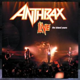 Anthrax – Live: The Island Years (1994)