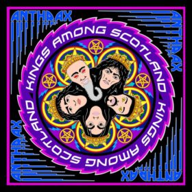 Anthrax – Kings Among Scotland (2018)