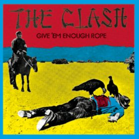 The Clash – Give 'Em Enough Rope (1978)
