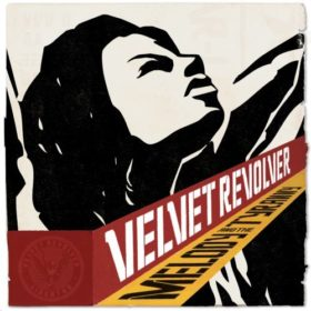 Velvet Revolver – Melody And The Tyranny (2007)