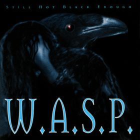 W.A.S.P. – Still Not Black Enough (1995)