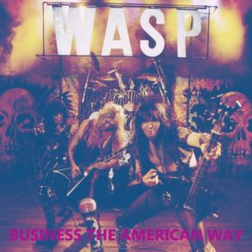 W.A.S.P. – Business The American Way (1998)