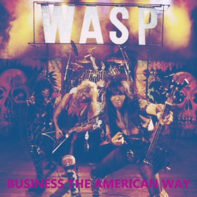 Download W.A.S.P. - Business The American Way (1998) - Rock Download