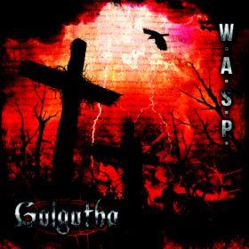 W.A.S.P. – Golgotha (2015)