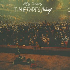 Neil Young – Time Fades Away (1973)