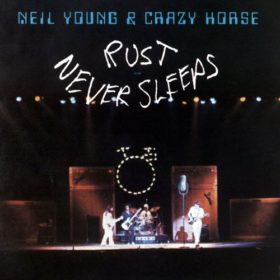 Neil Young – Rust Never Sleeps (1979)