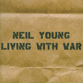 Neil Young – Living With War (2006)