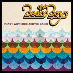 The Beach Boys – That's Why God Made the Radio (2012)