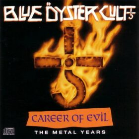 Blue Öyster Cult – Career of Evil: The Metal Years (1990)