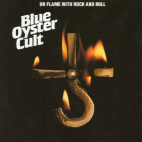Blue Öyster Cult – On Flame with Rock and Roll (1990)