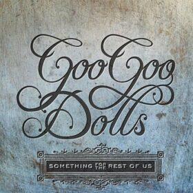 Goo Goo Dolls – Something for the Rest of Us (2010)