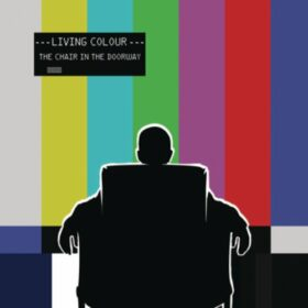 Living Colour – The Chair In The Doorway (2009)