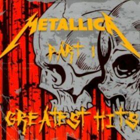 Metallica – Greatest Hits Part I (2008)