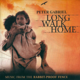 Peter Gabriel – Long Walk Home (2002)