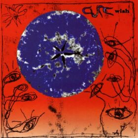 The Cure – Wish (1992)