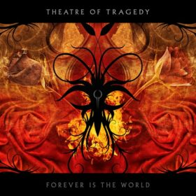Theatre Of Tragedy – Forever Is the World (2009)
