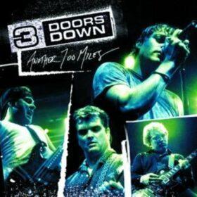 3 Doors Down – Another 700 Miles (2003)