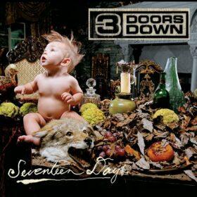 3 Doors Down – Seventeen Days (2005)