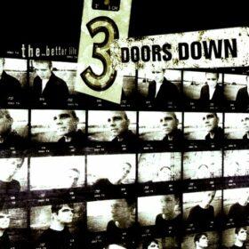 3 Doors Down – The Better Life (2000)