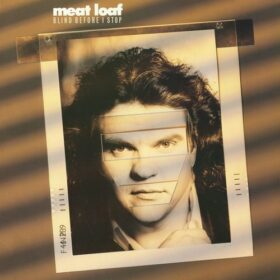 Meat Loaf – Blind Before I Stop (1986)
