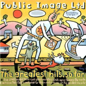 Public Image Ltd. – The Greatest Hits, So Far (1990)
