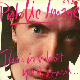 Public Image Ltd. – This Is What You Want… This Is What You Get (1984)