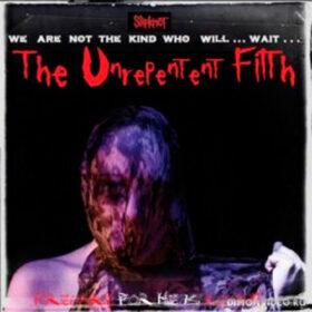 Slipknot – The Unrepentent Filth [EP] (2019)