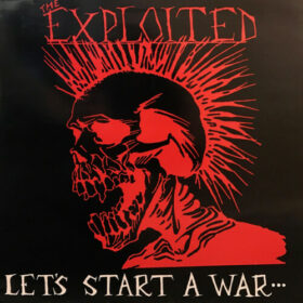 The Exploited – Let's Start a War (1983)