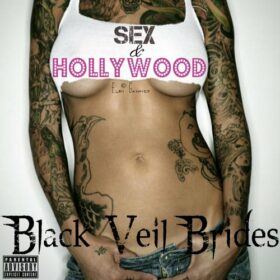 Black Veil Brides – Sex & Hollywood (2007)