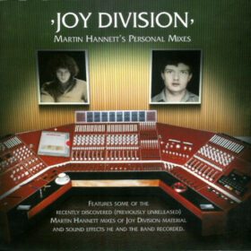 Joy Division – Martin Hannett's Personal Mixes (2007)