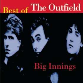 The Outfield – Big Innings: The Best of The Outfield (1996)