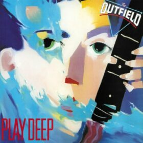 The Outfield – Play Deep (1985)