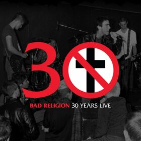 Bad Religion – 30 Years Live (2010)