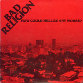 Bad Religion – How Could Hell Be Any Worse (1982)