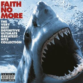 Faith No More – The Very Best Definitive Ultimate Greatest Hits Collection (2009)
