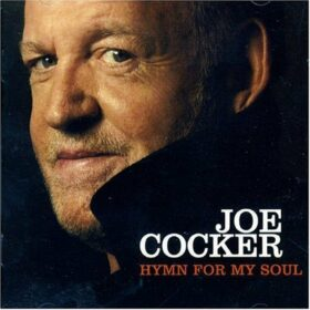 Joe Cocker – Hymn For My Soul (2007)