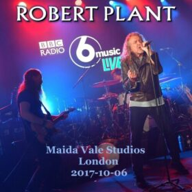 Robert Plant – BBC Radio: 6 Music Live – London (2017)