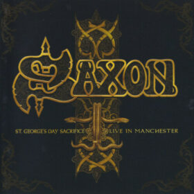 Saxon – St George's Day Sacrifice Live In Manchester (2014)