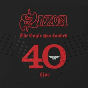 Saxon – The Eagle Has Landed 40 (2019)