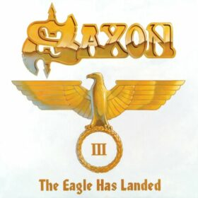 Saxon – The Eagle Has Landed – Part III (2006)