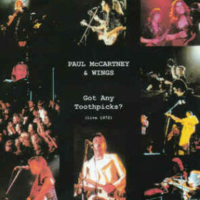 Paul McCartney and Wings – Got Any Toothpicks? (1972)