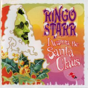Ringo Starr – I Wanna Be Santa Claus (1999)