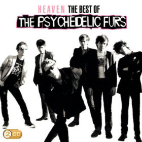 The Psychedelic Furs – Heaven: The Best Of The Psychedelic Furs (2011)