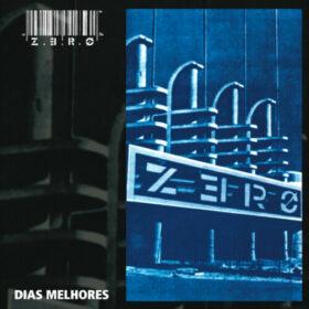 Zero – Dias Melhores (2004)